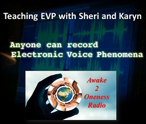 Teaching EVP with Sheri and Karyn