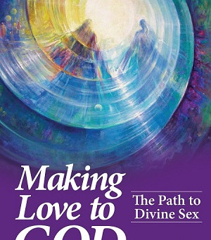 """Making Love to God"" with Channel Tina Louise Spalding"