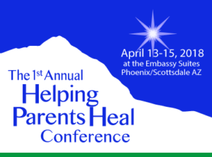 Helping Parents Heal 1st Annual Conference