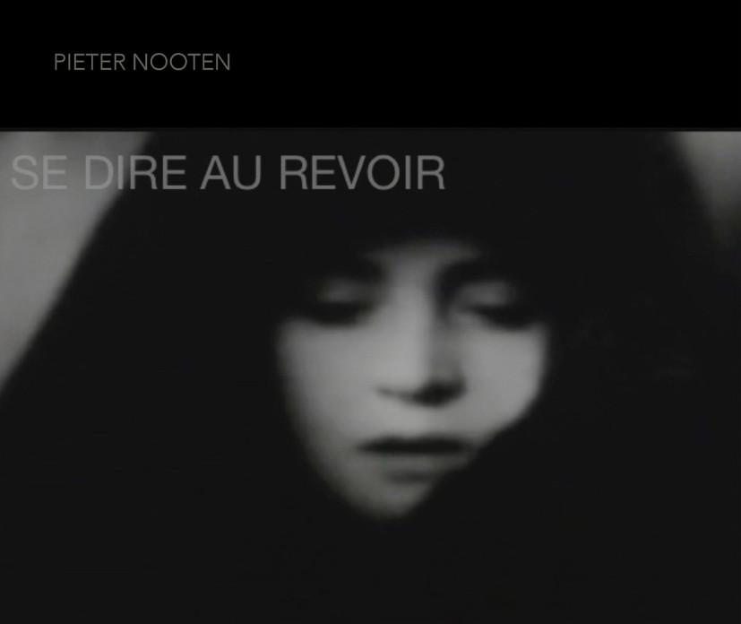 Pieter Nooten - Se Dire Au Revoir