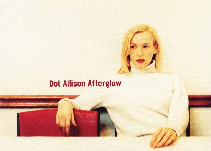 "Dot Allison ""Afterglow"""