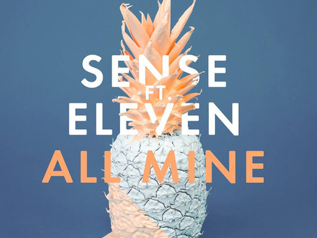 Sense feat. Eleven | All Mine (new single)