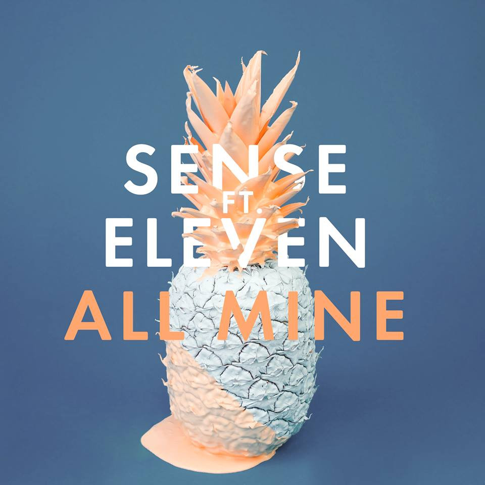 "Single artwork for ""All Mine"" from Sense feat. Eleven"