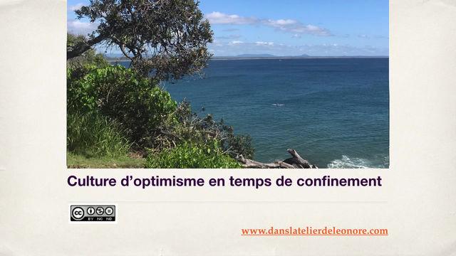 Culture d'optimisme en temps de confinement