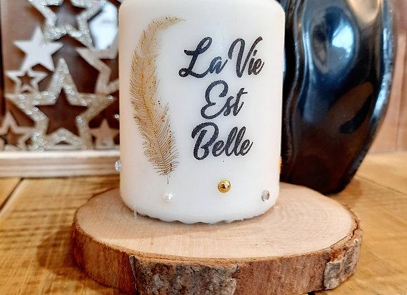 """Bougie """" La vie est belle """""""