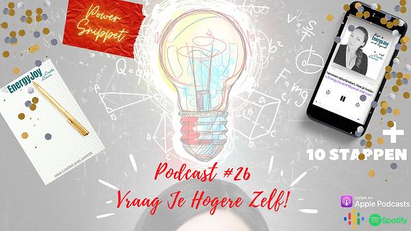 Podcast 26. Vraag je Hogere Zelf Power S