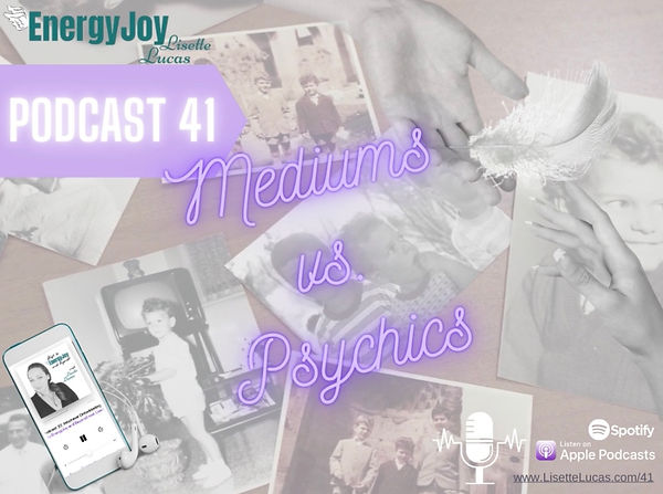 Podcast 41. Mediums vs. Psychics Lisette