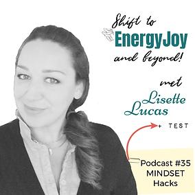 Podcast 35. Mindset Hacks EnergyJoy Lise
