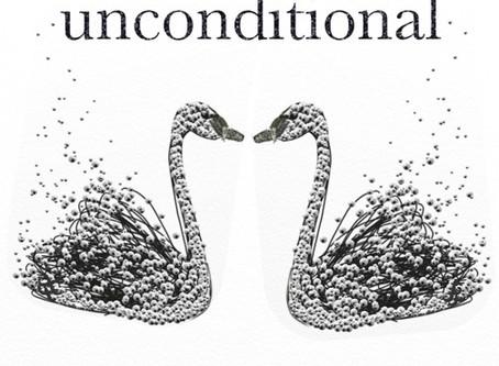 Unconditional....