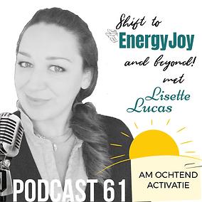 Podcast 61. AM Ochtend Activatie EnergyJ