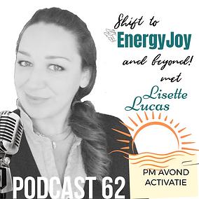 Podcast 62. PM Avond Activatie EnergyJoy