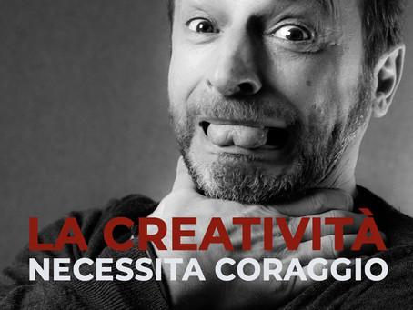 Blog04: La creatività necessita coraggio
