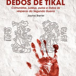 Lançamento - Os cinco dedos de Tikal - 12 de Setembro, 18h30