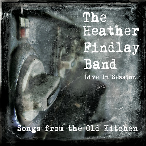 Signed - Heather Findlay - Songs From The Old Kitchen