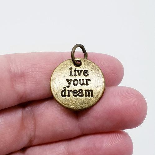 Live Your Dream Antique Bronze Charm
