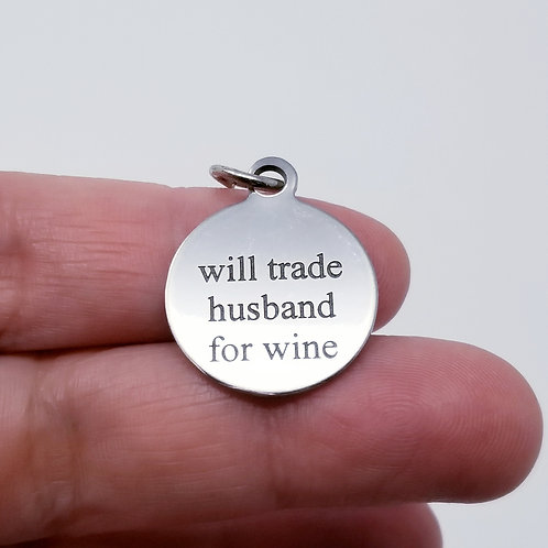 Will Trade Husband for Wine Charm