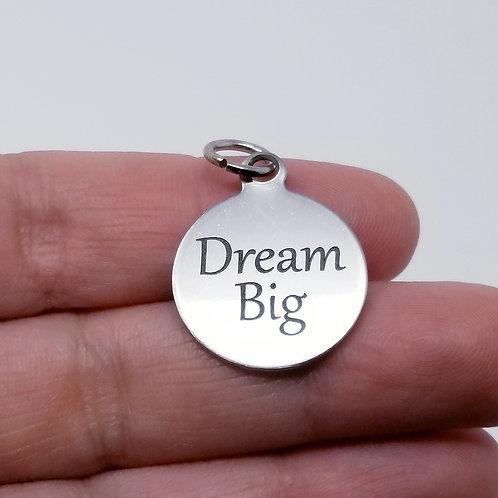 Dream Big Charm
