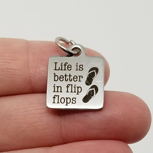 Life is Better in Flip Flops Charm