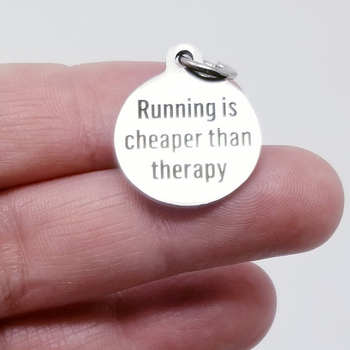 Running is Cheaper Than Therapy Charm