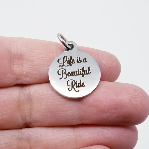 Life is a Beautiful Ride Charm