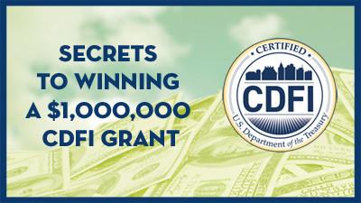 Secrets to Winning a $1 Million CDFI Grant Webinar