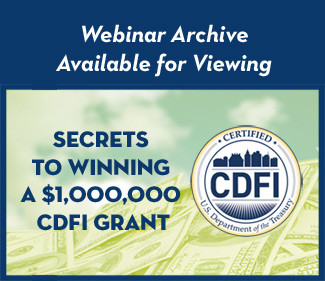 View the Archived Webinar - Secrets to Winning a $1 Million CDFI Grant