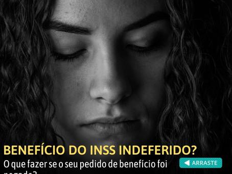 Benefício do INSS indeferido! O que fazer se o seu pedido de benefício foi negado?