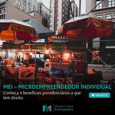 MEI – MICROEMPREENDEDOR INDIVIDUAL. Conheça 4 benefícios previdenciários a que tem direito.