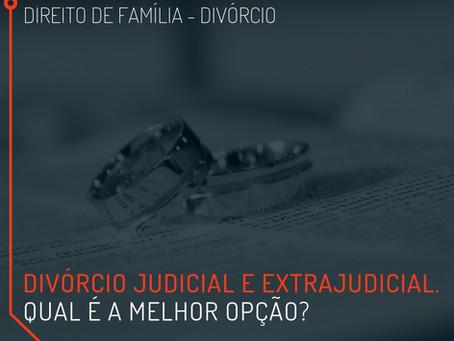 Divórcio judicial e extrajudicial. Qual é a melhor opção?