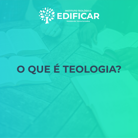 O que é Teologia?