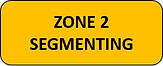Zone 2 - Segmenting.png