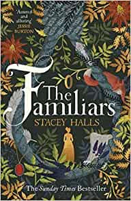 A Reveiw - The Familiars By Stacey Halls