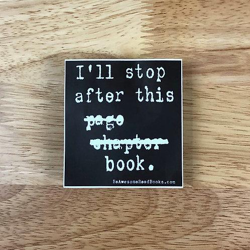 I'll Stop Black and White Vinyl Sticker
