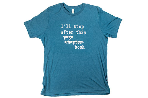I'll Stop After...Dark Teal Crew Neck T-Shirt