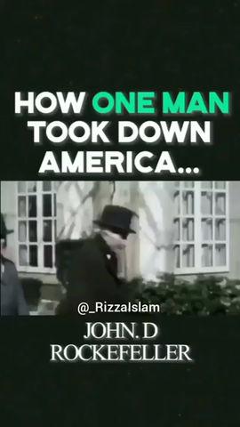 How One Man Took Down America: J.D. Rockefeller, Hidden History