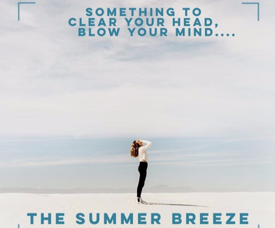 The Summer Breeze is here!