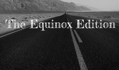 THE EQUINOX EDITION