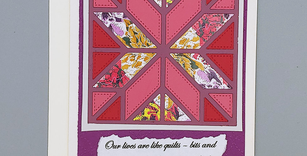 """Card, 5""""x6"""" - Our lives are like quilts-bits and pieces..."""