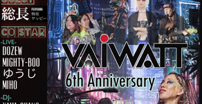 11/23 Vaiwatt 6th Anniversaryに出演します。