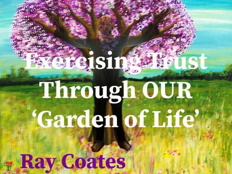 Exercising Trust Through OUR 'Garden of Life'.