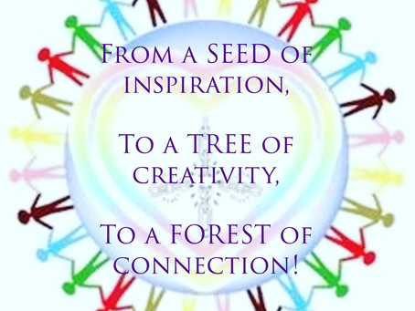 OUR Connection - From a Seed to a Tree, to a FOREST!!!