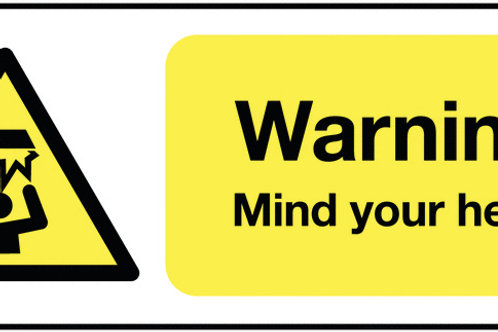 Safety / General / Construction Signs - Mind Your Head