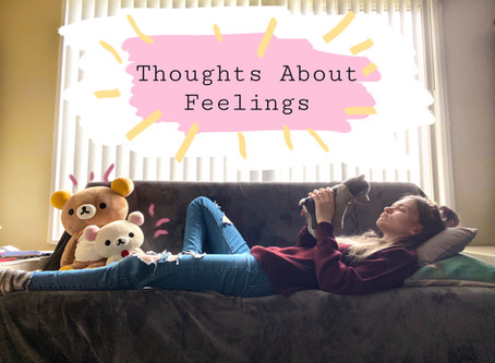Thoughts About Feelings: COVID-19