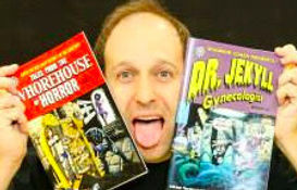 Horror, science fiction and comic book convention, selling Tales from the Whorehouse of Horror and Dr Jekyll, Gynecologist