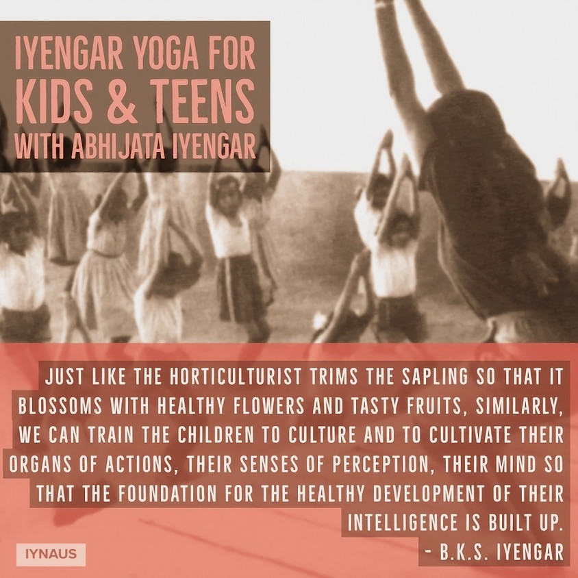 IYNAUS Presents Iyengar Yoga for Kids & Teens with Abhijata Iyengar