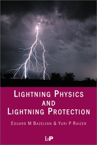 Cover of Lightning Physics and Lightning Protection by Bazelyan and Raizer
