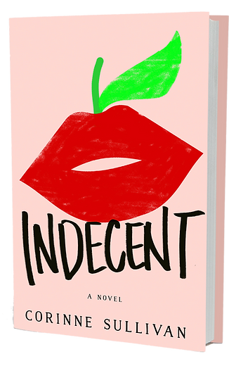 Cover of Indecent, the debut novel by author Corinne Sullivan, published by Wednesday Books, a division of St. Martin's Press and MacMillan Publishing
