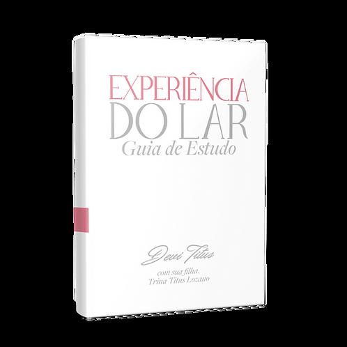 GUIA DE ESTUDO - EXPERIÊNCIA DO LAR (GRÁTIS)