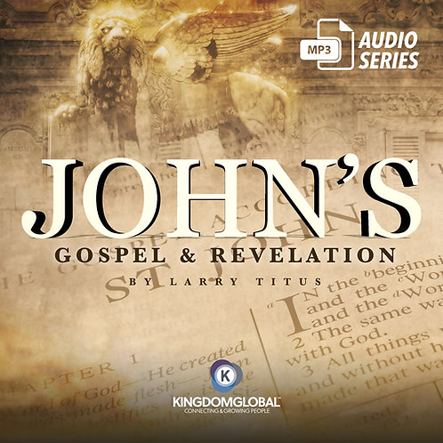 JOHN'S GOSPEL & REVELATION - MP3 AUDIO SERIES