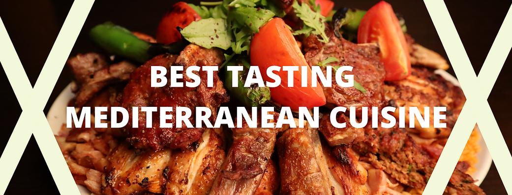 BEST TASTING MEDITERRANEAN CUISINE.png